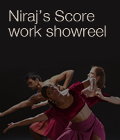Click to go to Niraj's Score work showreel