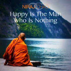 Happy Is The Man Who Is Nothing
