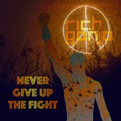 Never Give Up The Fight