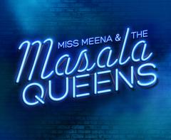 Miss Meena & The Masala Queens